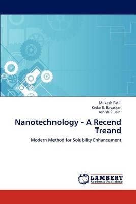 Nanotechnology - A Recend Treand