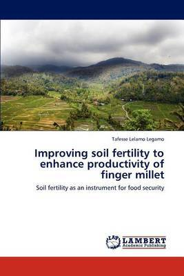 Improving Soil Fertility to Enhance Productivity of Finger Millet