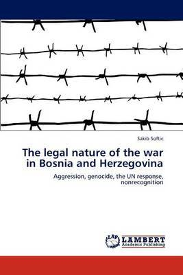 The Legal Nature of the War in Bosnia and Herzegovina