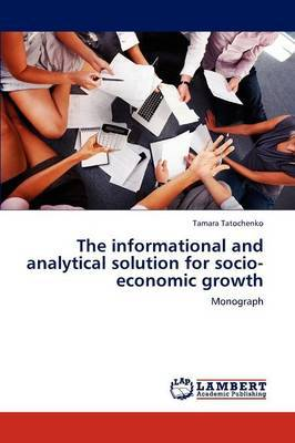 The Informational and Analytical Solution for Socio-Economic Growth