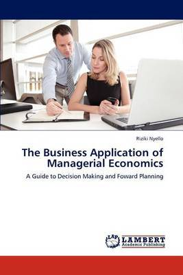 The Business Application of Managerial Economics