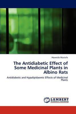 The Antidiabetic Effect of Some Medicinal Plants in Albino Rats