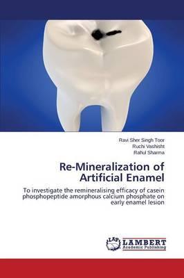 Re-Mineralization of Artificial Enamel