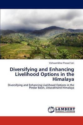 Diversifying and Enhancing Livelihood Options in the Himalaya