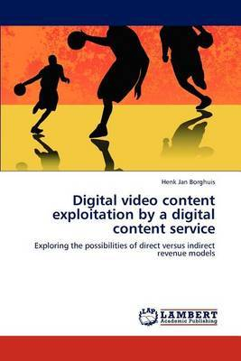 Digital Video Content Exploitation by a Digital Content Service