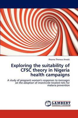 Exploring the Suitability of Cfsc Theory in Nigeria Health Campaigns