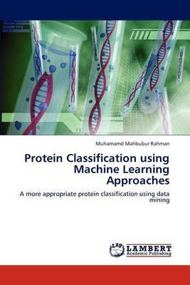 Protein Classification Using Machine Learning Approaches