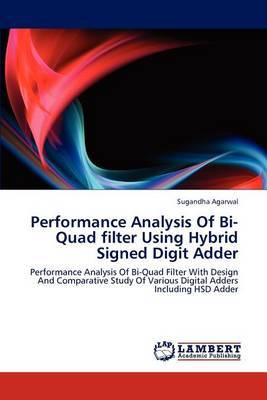 Performance Analysis of Bi-Quad Filter Using Hybrid Signed Digit Adder