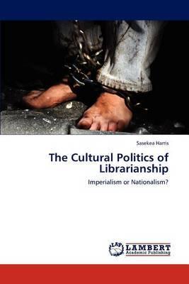 The Cultural Politics of Librarianship