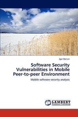 Software Security Vulnerabilities in Mobile Peer-To-Peer Environment