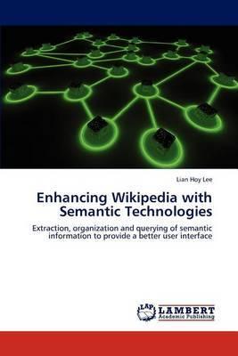 Enhancing Wikipedia with Semantic Technologies
