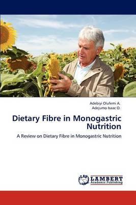 Dietary Fibre in Monogastric Nutrition
