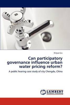 Can Participatory Governance Influence Urban Water Pricing Reform?