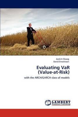 Evaluating Var (Value-At-Risk)