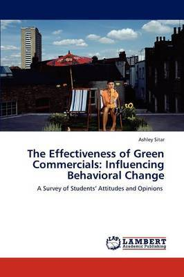 The Effectiveness of Green Commercials: Influencing Behavioral Change
