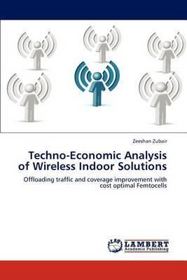 Techno-Economic Analysis of Wireless Indoor Solutions