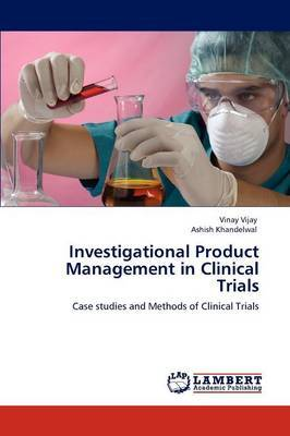 Investigational Product Management in Clinical Trials
