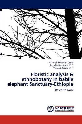 Floristic Analysis & Ethnobotany in Babile Elephant Sanctuary-Ethiopia