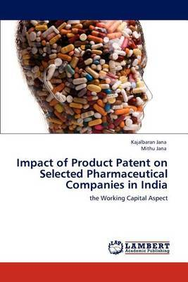 Impact of Product Patent on Selected Pharmaceutical Companies in India