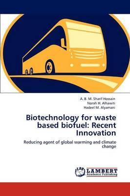 Biotechnology for Waste Based Biofuel: Recent Innovation