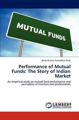 Performance of Mutual Funds: The Story of Indian Market