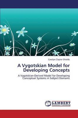 A Vygotskian Model for Developing Concepts