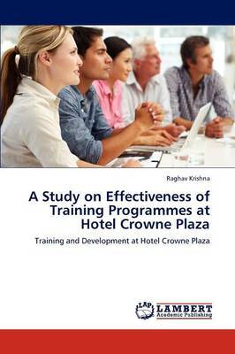 A Study on Effectiveness of Training Programmes at Hotel Crowne Plaza