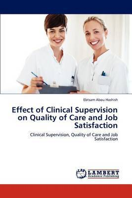 Effect of Clinical Supervision on Quality of Care and Job Satisfaction