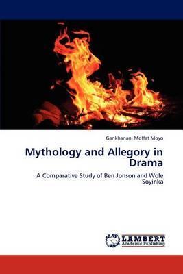 Mythology and Allegory in Drama