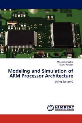 Modeling and Simulation of Arm Processor Architecture