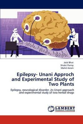 Epilepsy- Unani Approch and Experimental Study of Two Plants