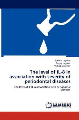 The Level of Il-8 in Association with Severity of Periodontal Diseases