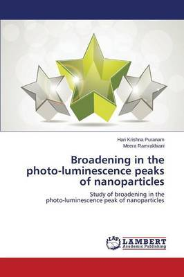 Broadening in the Photo-Luminescence Peaks of Nanoparticles
