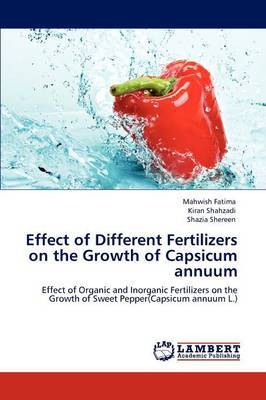 Effect of Different Fertilizers on the Growth of Capsicum Annuum