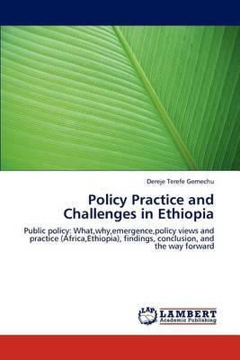 Policy Practice and Challenges in Ethiopia