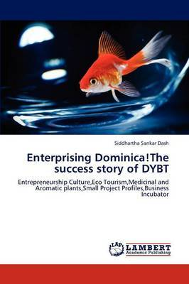 Enterprising Dominica!the Success Story of Dybt