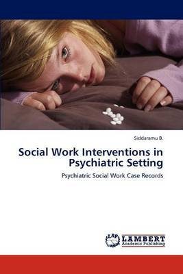 Social Work Interventions in Psychiatric Setting
