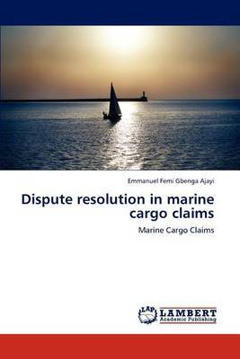 Dispute Resolution in Marine Cargo Claims