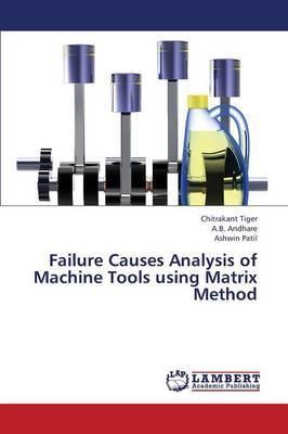 Failure Causes Analysis of Machine Tools Using Matrix Method