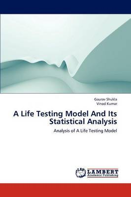 A Life Testing Model and Its Statistical Analysis
