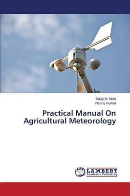 Practical Manual on Agricultural Meteorology