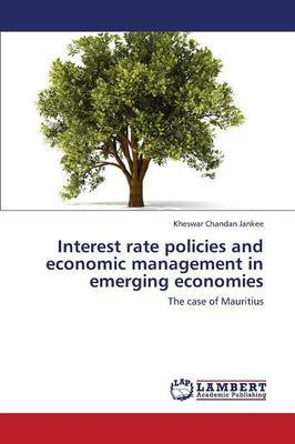 Interest Rate Policies and Economic Management in Emerging Economies