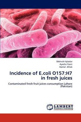 Incidence of E.Coli O157: H7 in Fresh Juices