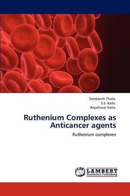 Ruthenium Complexes as Anticancer Agents