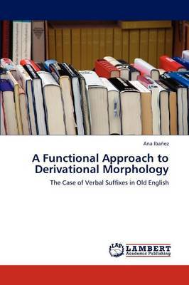 A Functional Approach to Derivational Morphology