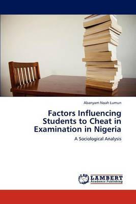 Factors Influencing Students to Cheat in Examination in Nigeria