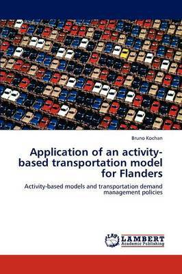 Application of an Activity-Based Transportation Model for Flanders