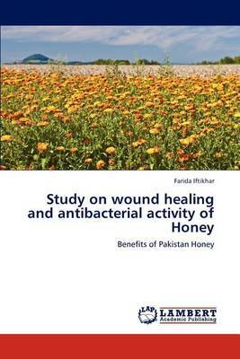 Study on Wound Healing and Antibacterial Activity of Honey