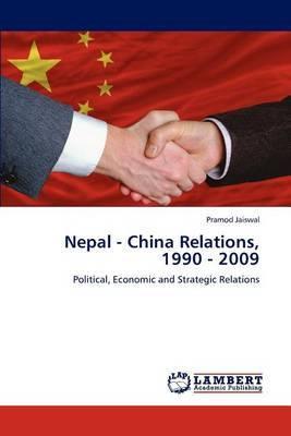 Nepal - China Relations, 1990 - 2009