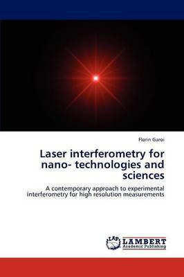 Laser Interferometry for Nano- Technologies and Sciences